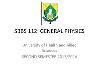 SBBS  112: GENERAL PHYSICS