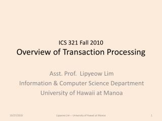 ICS 321 Fall 2010 Overview of Transaction Processing