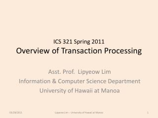ICS 321 Spring 2011 Overview of Transaction Processing