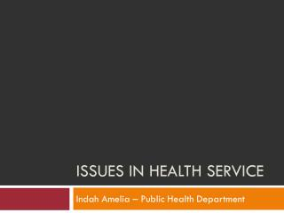 Issues in Health Service