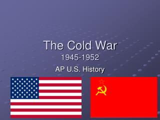 The Cold War 1945-1952