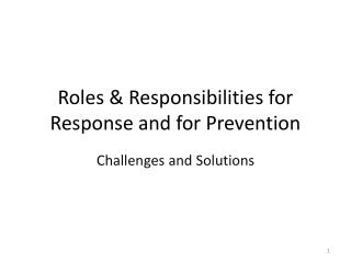Roles & Responsibilities for Response and for Prevention