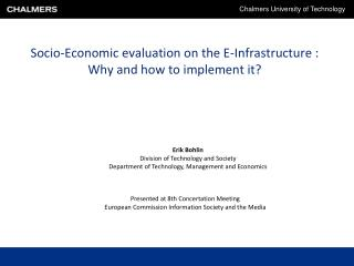 Socio-Economic evaluation on the E-Infrastructure : Why and how to implement it?