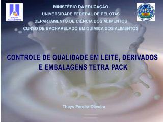 MINISTÉRIO DA EDUCAÇÃO UNIVERSIDADE FEDERAL DE PELOTAS DEPARTAMENTO DE CIÊNCIA DOS ALIMENTOS CURSO DE BACHARELADO EM QUÍ