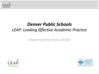 Denver Public Schools LEAP:  Leading Effective Academic Practice
