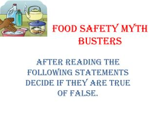 Food Safety Myth Busters
