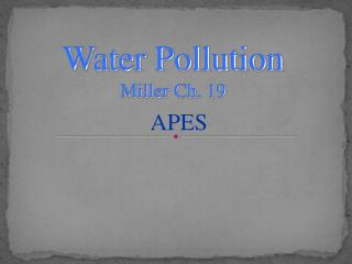 Water Pollution Miller Ch. 19