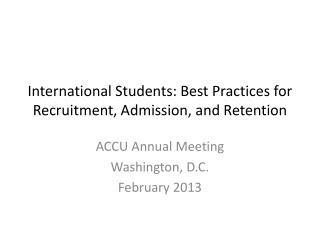 International  Students: Best Practices for Recruitment, Admission, and Retention