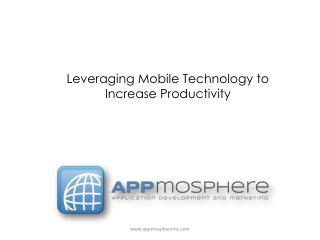 Leveraging Mobile Technology to Increase Productivity