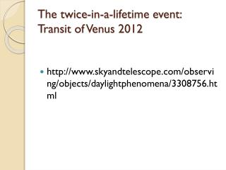 The twice-in-a-lifetime event: Transit of Venus 2012