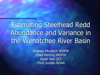 Estimating Steelhead Redd Abundance and Variance in the Wenatchee River Basin