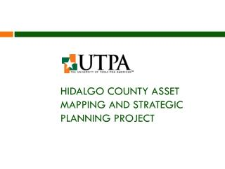 Hidalgo County ASSET MAPPING AND Strategic planning Project