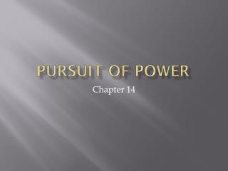 Pursuit of Power