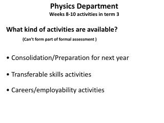 Physics Department Weeks 8-10 activities in term 3