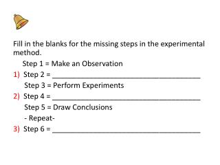 Fill in the blanks for the missing steps in the experimental method.