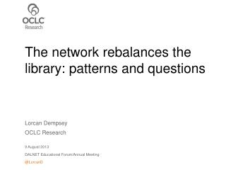 The network rebalances the library: patterns and questions
