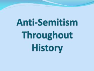 Anti-Semitism Throughout History