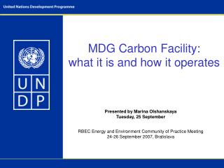 MDG Carbon Facility:  what it is and how it operates