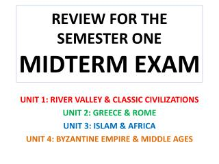 REVIEW FOR THE SEMESTER ONE  MIDTERM EXAM