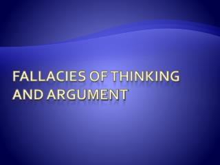 Fallacies of thinking and Argument