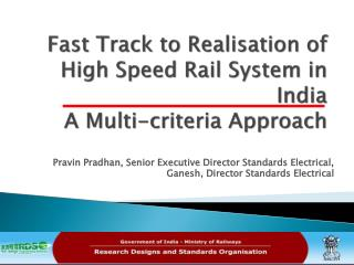 Fast Track to Realisation of High Speed Rail System in  India A Multi-criteria  Approach