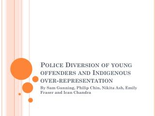 Police Diversion of  y oung  o ffenders and Indigenous over-representation