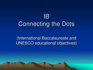 IB   Connecting the Dots