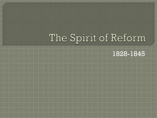 The Spirit of Reform