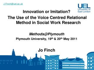 Innovation or Imitation?   The Use of the Voice Centred Relational Method in Social Work Research  Methods@Plymouth