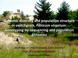 Geoff Morris*, Paul Grabowski, Justin  Borevitz Dept. of Ecology and Evolution