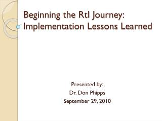 Beginning the  RtI  Journey: Implementation Lessons Learned