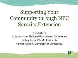 Supporting Your Community through  NPC Sorority Extension