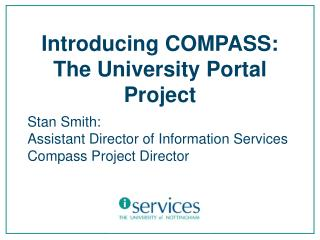 Introducing COMPASS: The University Portal Project