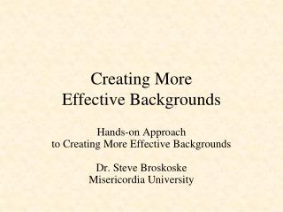 Creating More Effective Backgrounds