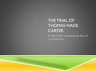 The trial of  thomas  wade Carter