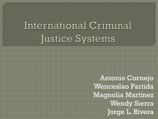 International Criminal Justice Systems