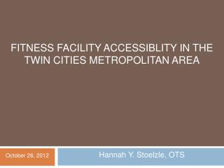 Fitness FACILITY ACCESSIBLITY in the Twin Cities Metropolitan Area