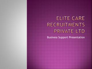 ELITE CARE RECRUITMENTS PRIVATE LTD