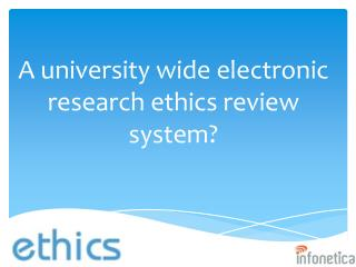 A university wide electronic research ethics review system?