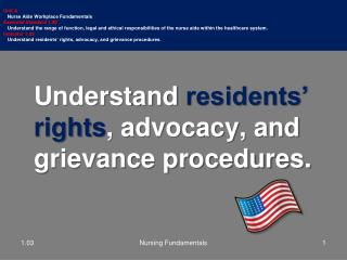 Understand  residents'  rights , advocacy, and grievance procedures.
