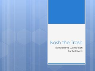 Bash the Trash