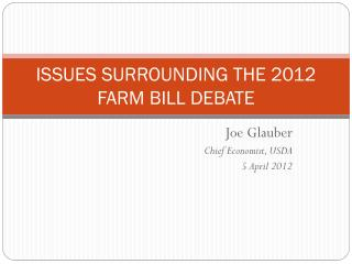 ISSUES SURROUNDING THE 2012 FARM BILL DEBATE