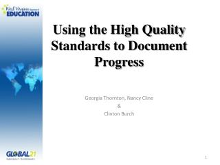 Using the High Quality Standards to Document Progress