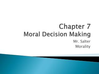Chapter 7 Moral Decision Making