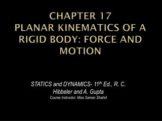 Chapter 17 Planar kinematics of a rigid body: force and motion