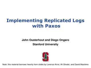 Implementing Replicated Logs with  Paxos