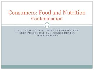 Consumers: Food and Nutrition Contamination