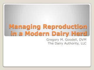 Managing Reproduction in a Modern Dairy Herd