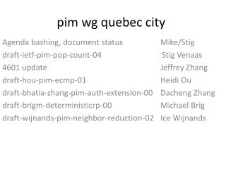 pim  wg quebec  city
