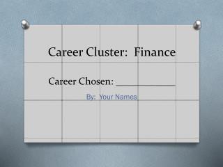 Career Cluster: Finance Career Chosen: ____________